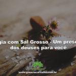 Sal Grosso – Poderoso descarrego em banhos e limpeza de ambientes