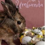 A Páscoa na Umbanda e uma Oração ao Pai Oxalá