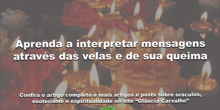 Aprenda a interpretar mensagens através das velas e de sua queima