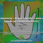 Quiromancia – O que significa uma mão ligada ao elemento terra?