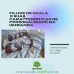 Filhos de Oxalá e suas características de personalidade na Umbanda