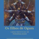 Os Filhos de Ogum e suas características de personalidade na Umbanda