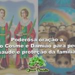 Poderosa oração a São Cosme e Damião para pedir saúde e proteção da família