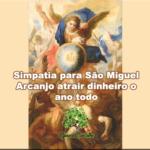 Simpatia para São Miguel Arcanjo atrair dinheiro o ano todo