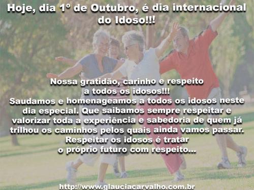 Hoje, dia 1º de Outubro, é dia internacional do Idoso!!!