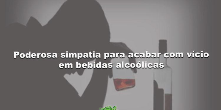 Aprenda uma poderosa simpatia para acabar com vício em bebidas alcoólicas
