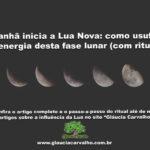 Amanhã inicia Lua Nova: como usufruir da energia desta fase lunar (com ritual)?