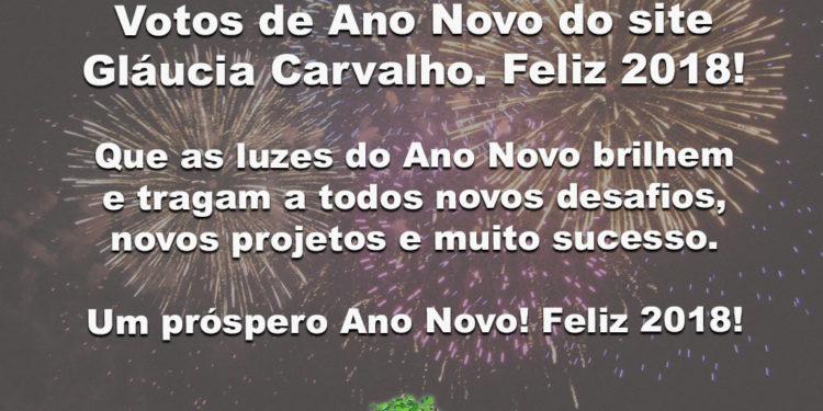 Votos de Ano Novo do site Gláucia Carvalho. Feliz 2018!