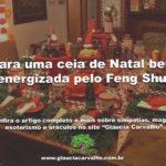 Para uma ceia de Natal bem energizada pelo Feng Shui