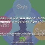 Saiba qual é o seu dosha (biótipo) segundo a medicina Ayurvédica