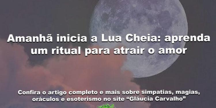 Amanhã inicia a Lua Cheia: aprenda um ritual para atrair o amor