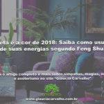 Violeta é a cor de 2018: Saiba como usufruir de suas energias segundo Feng Shui
