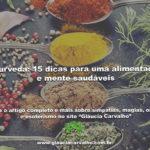Ayurveda: 15 dicas para uma alimentação e mente saudáveis