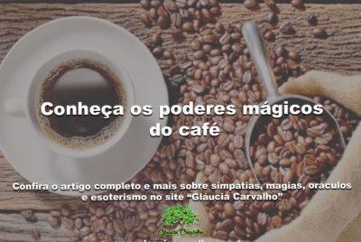 Conheça os poderes mágicos do café
