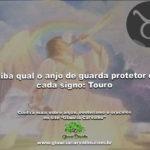 Saiba qual o anjo de guarda protetor de cada signo: Touro