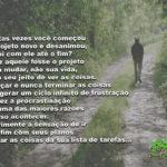 Sempre siga seus caminhos e seus sonhos até o fim…