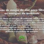 Dicas de magia do dia: para filtrar as energias do ambiente
