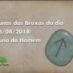 Runas das Bruxas do dia 18/08/2018: Runa do Homem