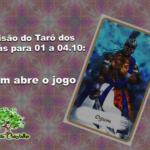 Previsão do Tarô dos Orixás para 01 a 04.10: Ogum abre o jogo