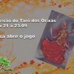 Previsão do Tarô dos Orixás para 21 a 23.09: Iansã abre o jogo