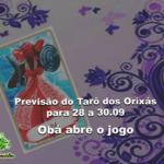 Previsão do Tarô dos Orixás para 28 a 30.09: Obá abre o jogo