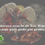 Poderosa oração de São Miguel Arcanjo para pedir por proteção