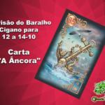 """Previsão do Baralho Cigano para 12 a 14-10: Carta """"A Âncora"""""""