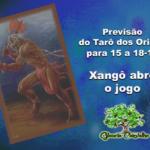 Previsão do Tarô dos Orixás para 15 a 18-10: Xangô abre o jogo