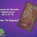 """Previsão do Baralho Cigano para 05 a 07-10: Carta """"A Cigana"""""""