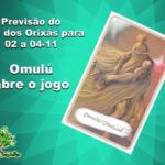 Previsão do tarô dos Orixás para 02 a 04-11: Omulú abre o jogo