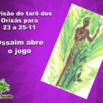 Previsão do tarô dos Orixás para 23 a 25-11: Ossaim abre o jogo
