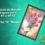 """Previsão do Baralho Cigano para 07 a 09-12: Carta """"O Buquê"""""""