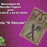 """Mensagem do Baralho Cigano para 31-12-2018 a 03-01-2019: """"O Chicote"""""""