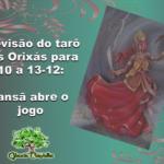 Previsão do tarô dos Orixás para 10 a 13-12: Iansã abre o jogo