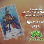 Mensagem do tarô dos Orixás para 28 a 30-12: Ogum abre o jogo