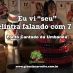 Eu vi seu Zé Pelintra falando com 7 Saias – Ponto Cantado da Umbanda