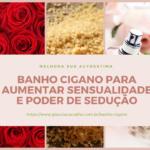 Banho Cigano para aumentar sensualidade e poder de sedução