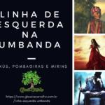 Linha de Esquerda da Umbanda – Exú, Pombagira e Exú Mirim
