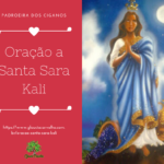 Oração a Santa Sara Kali – Patrona dos Ciganos na Sagrada Umbanda