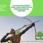 Os Filhos de Oxóssi e suas características de personalidade na Umbanda