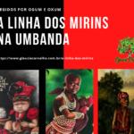 A Linha dos Mirins – Exús e Pombagiras da Sagrada Umbanda
