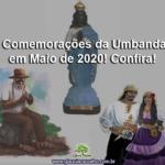 Comemorações da Umbanda em Maio de 2020! Confira!