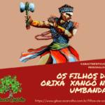 Filhos de Xangô e suas características de personalidade na Umbanda