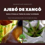 """Ajebó de Xangô – Banho e Firmeza ao """"Senhor da Justiça"""" na Umbanda"""