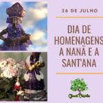 26 de julho é dia de homenagens a Nanã e a Sant'Ana, avó de Jesus