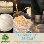 Oferenda e banho de Oxalá na Umbanda para fazer às sextas-feiras