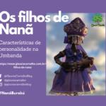 Os filhos de Nanã e suas características de personalidade na Umbanda