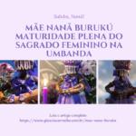 Mãe Nanã Burukú – A maturidade plena do sagrado feminino na Umbanda