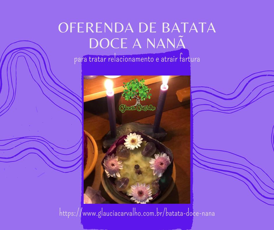 Oferenda de batata doce a Nanã para tratar relacionamento e atrair fartura