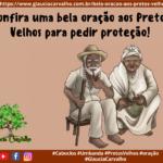 Confira uma bela oração aos Pretos Velhos para pedir proteção!